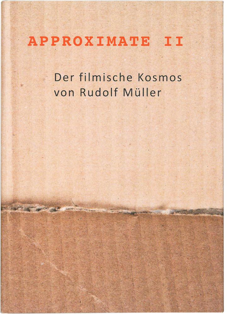 APPROXIMATE II - Buch | Rudolf Müller Filmemacher & Autor