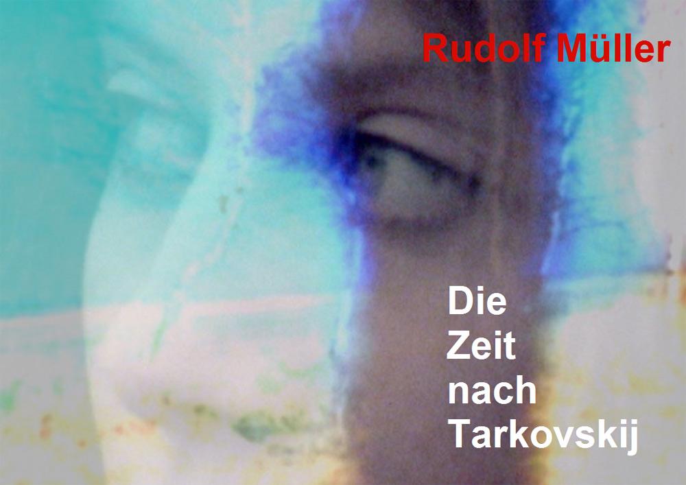 Die Zeit nach Tarkovskij - Buch | Rudolf Müller Filmemacher & Autor