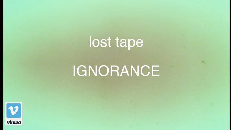 Lost Tape Ignorance - Film | Rudolf Müller Filmemacher & Autor