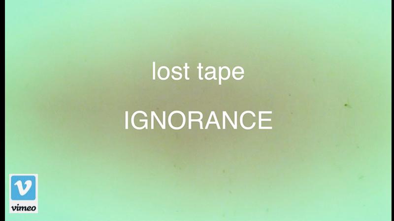 Lost Tape Ignorance - Film | Rudolf Müller Filmemacher & Autor